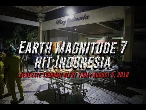 Earthquake Magnitude 7 Hit Indonesia And Generate Tsunami Alert Today August 5, 2018