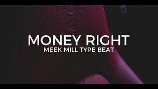 "Meek Mill type beat ""Money right""  ||  Free Type Beat 2019"