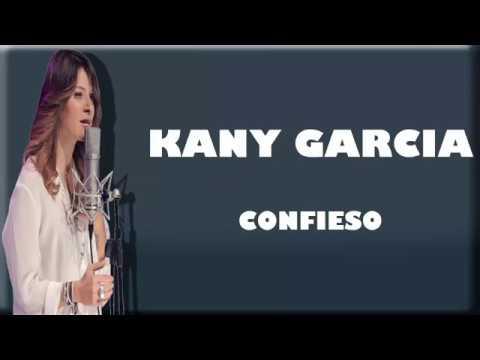 KANY GARCIA - Confieso - Letra