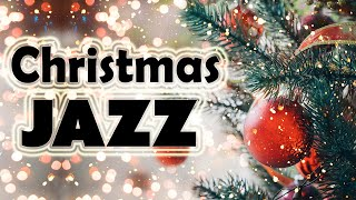 Christmas Music - Best Holiday JAZZ for Christmas Mood