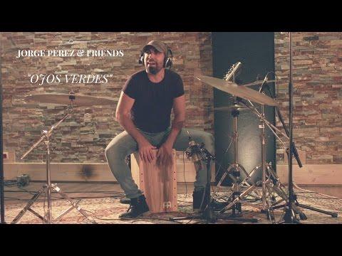 "JORGE PEREZ (FLAMENCO CAJON) & FRIENDS Performing ""Ojos Verdes"""