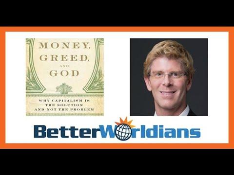 BetterWorldians Radio (136) - Good Business: How Capitalism & Entrepreneurship Improve the World - J
