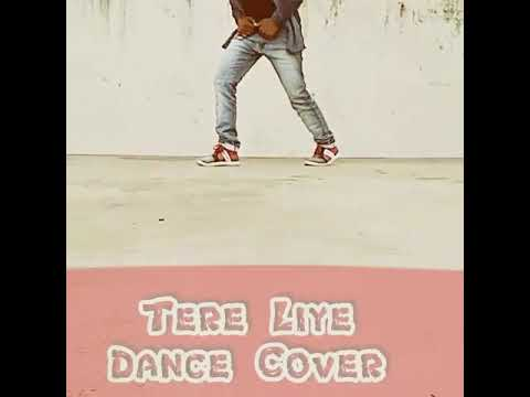 Tere Liye amazing Dance cover