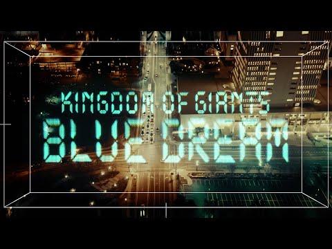 Kingdom of Giants - Blue Dream mp3 ke stažení