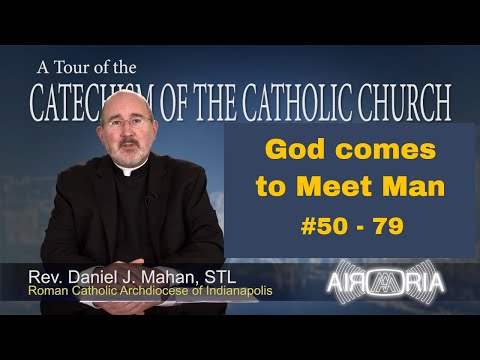 Tour of the Catechism #3 - God Comes To Meet Man