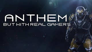 If Anthems Trailer Was Played By Real Gamers