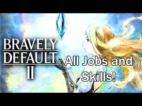 Bravely Default 2 Demo: All Jobs And Skills