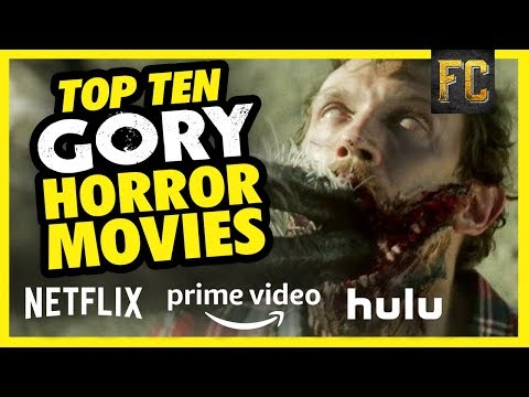 Top 10 Gory Horror Movies to Stream  Good Horror Movies on Netflix, Prime & Hulu  Flick Connection