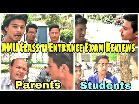 AMU Class 11th Entrance Exam Reviews 2019 by students and their parents about Exam and AMU #amu