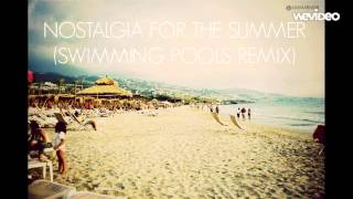 Nostalgia for the Summer (Swimming Pools Remix) - Kendrick Lamar