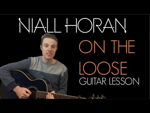 Niall Horan - On The Loose   Guitar Lesson & Chords