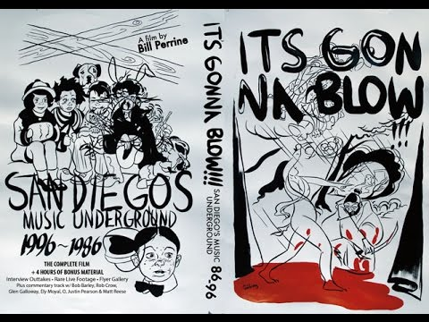 It's Gonna Blow!!! San Diego's Music Underground 1986-1996