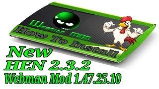 How To Install HEN 2.3.2 and Webman Mod 1.47.25.10 (Fix HEN Failure) (2019)