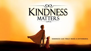 Kindness Matters Official full movie