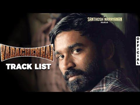 Vadachennai Official Full Track List! | Dhanush | Santhosh Narayanan