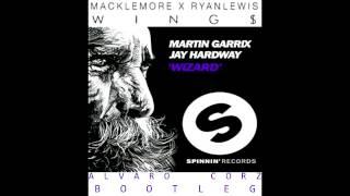 MARTIN GARRIX & JAY HARDWAY VS MACKLEMORE & RYAN LEWIS - WIZARD WINGS ( ALVARO CORZ BOOTY )
