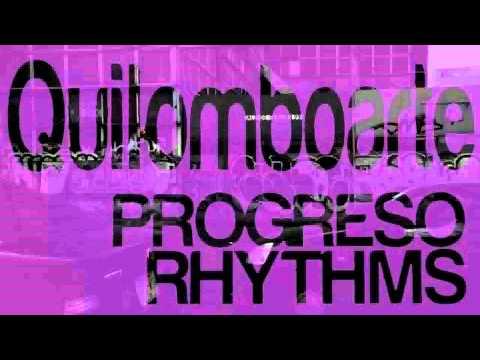Quilomboarte presenta: Progreso Rhythms