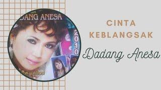 Download lagu Cinta keblangsak(Dadang Anesa)