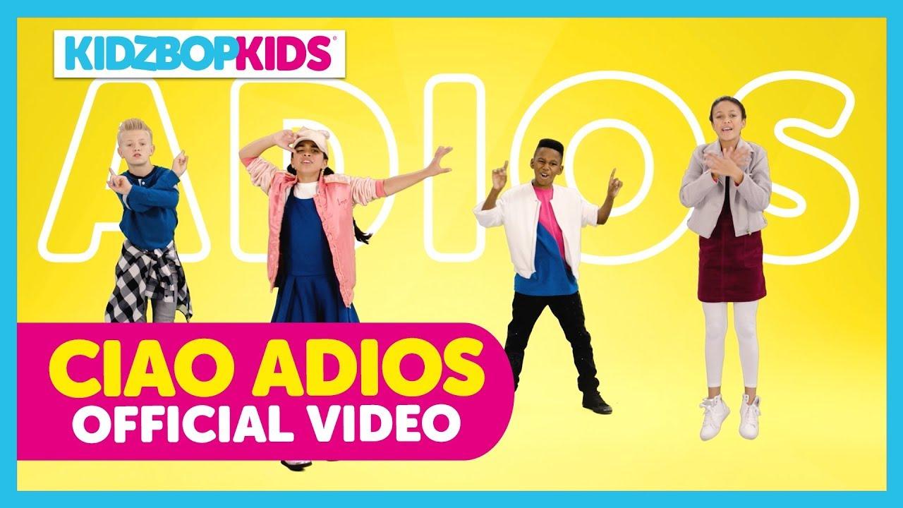 KIDZ BOP Kids - Ciao Adios (Official Music Video) [KIDZ BOP 2018 ...