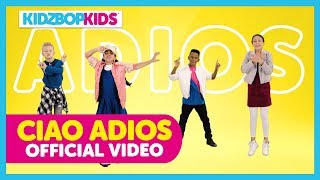 KIDZ BOP Kids - Ciao Adios (Official Music Video) [KIDZ BOP 2018]