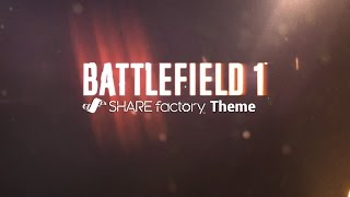 Battlefield™ 1 SHAREfactory™ Theme (PS4) (1080p)