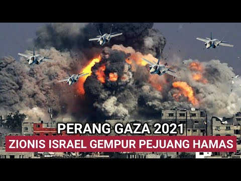 PERANG GAZA 2021 – ISRAEL GEMPUR PALESTINA