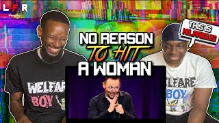 So TRUE‼️🤣 Bill Burr - NO REASON To Hit A Woman | I CAN'T TAKE IT‼️🤣 REACTION