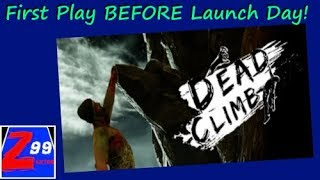 Dead climb - first play before launch day! - first impressions of this zombie mountain climber!