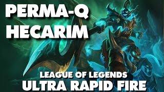 Perma-Q Hecarim - Ultra Rapid Fire (URF) - League of Legends