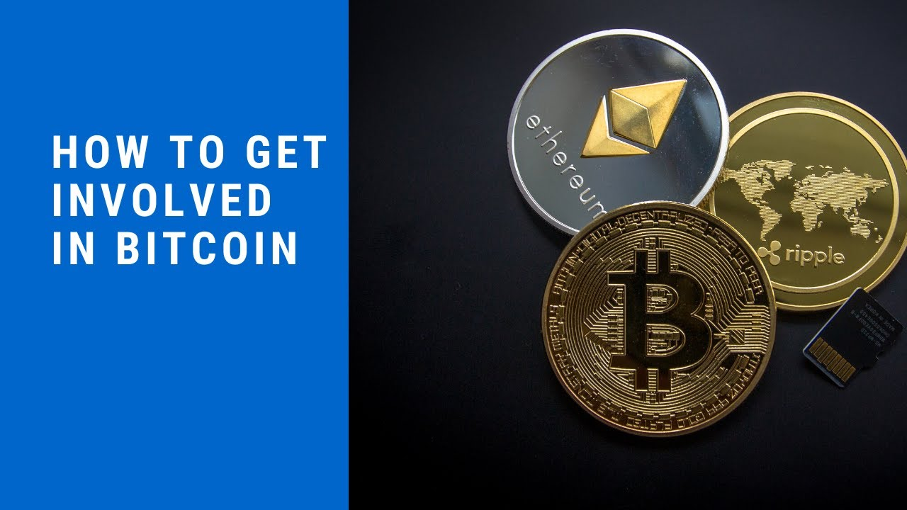 how to get involved in bitcoin