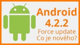 Android 4.2.2 - Jak vynutit aktualizaci a co přinese nového?