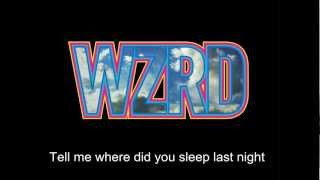 WZRD - Where Did You Sleep Last Night (Lyrics)