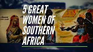 5 Great Women of Southern African History