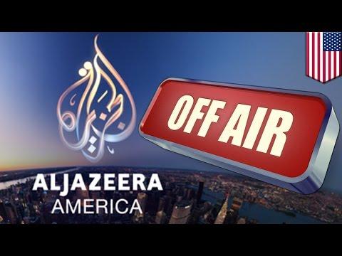 Al Jazeera America shutting down: AJ pulls the plug on U.S. operations as oil prices plunge