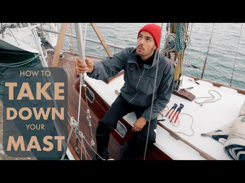 How To Safely TAKE DOWN The MAST On A SAILBOAT