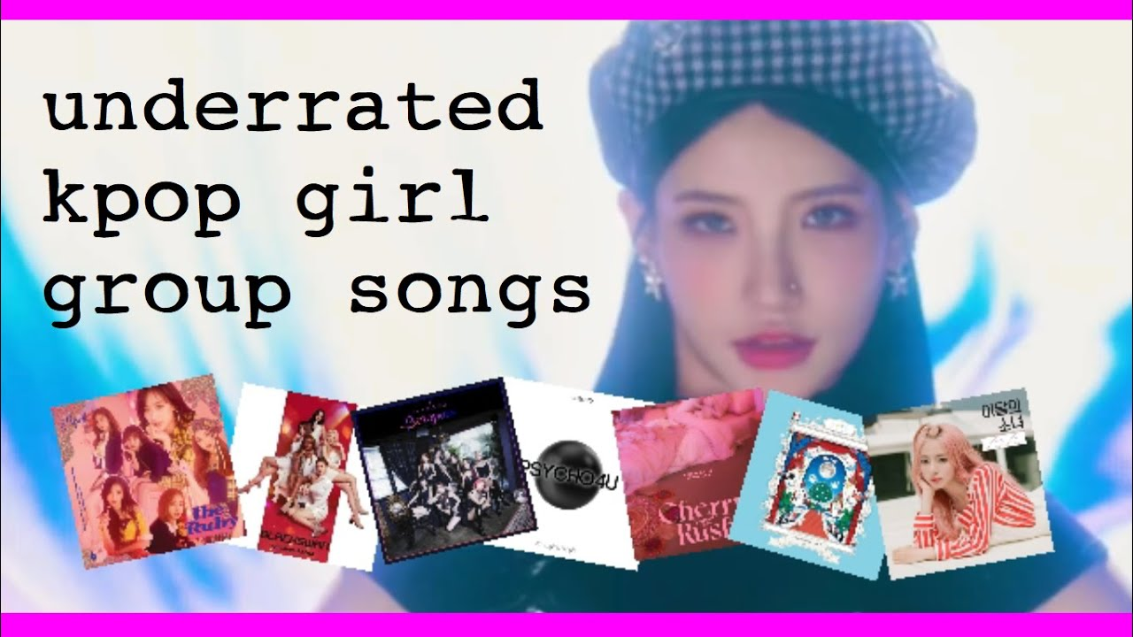 underrated kpop girl group songs that deserve more love 💙