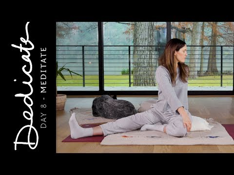 Dedicate - Day 8 - Meditate  |  Yoga With Adriene