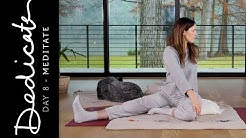 Dedicate - Day 8 - Meditate     Yoga With Adriene