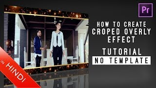 How To Create   Cropped Overlay   Effect   Adobe Premiere Pro   Hindi   Tutorial   No Template