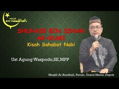 SHUHAIB BIN SINAN AR RUMI Ust Agung Waspodo,SE,MPP Masjid Ar Raudhah