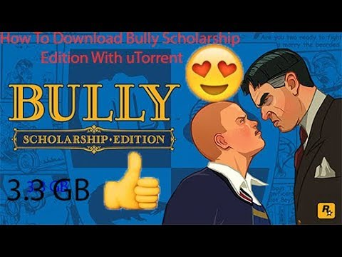 How To Download Bully Scholarship Edition With uTorrent