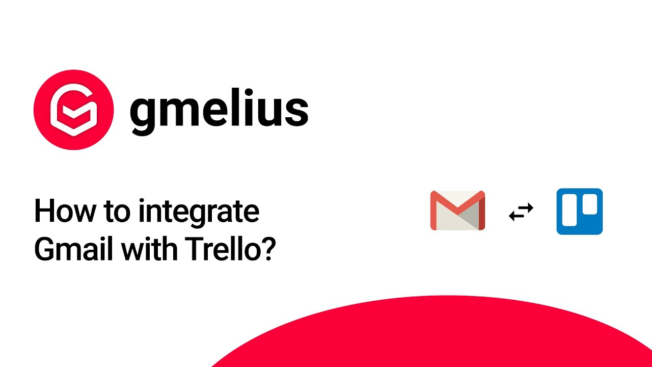 How to connect Gmail to Trello and Trello to Gmail