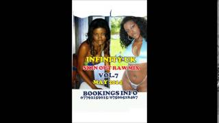 Repeat youtube video INFINITY UK SKIN OUT MIX RAW VOL 7 MAY 2014