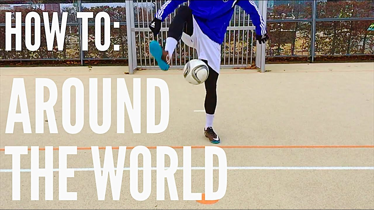 How to Do the Around the World (Soccer/Football Freestyle Trick)