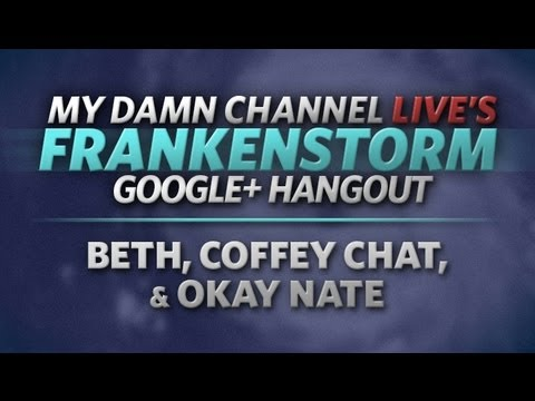LIVE Hangout after Hurricane Sandy with Beth, CoffeyChat & OkayNate!