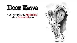 DOOZ KAWA / Le temps des assassins / Contes Cruels 2017