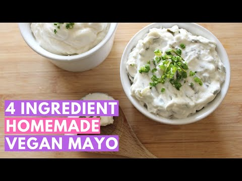 4 Ingredient Homemade Vegan Mayo -  Plus vegan tartar sauce and garlic aioli!