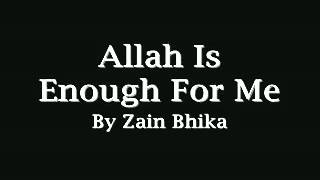 Allah is enough for me   Nasheed  Zain Bhikha  Lyrics