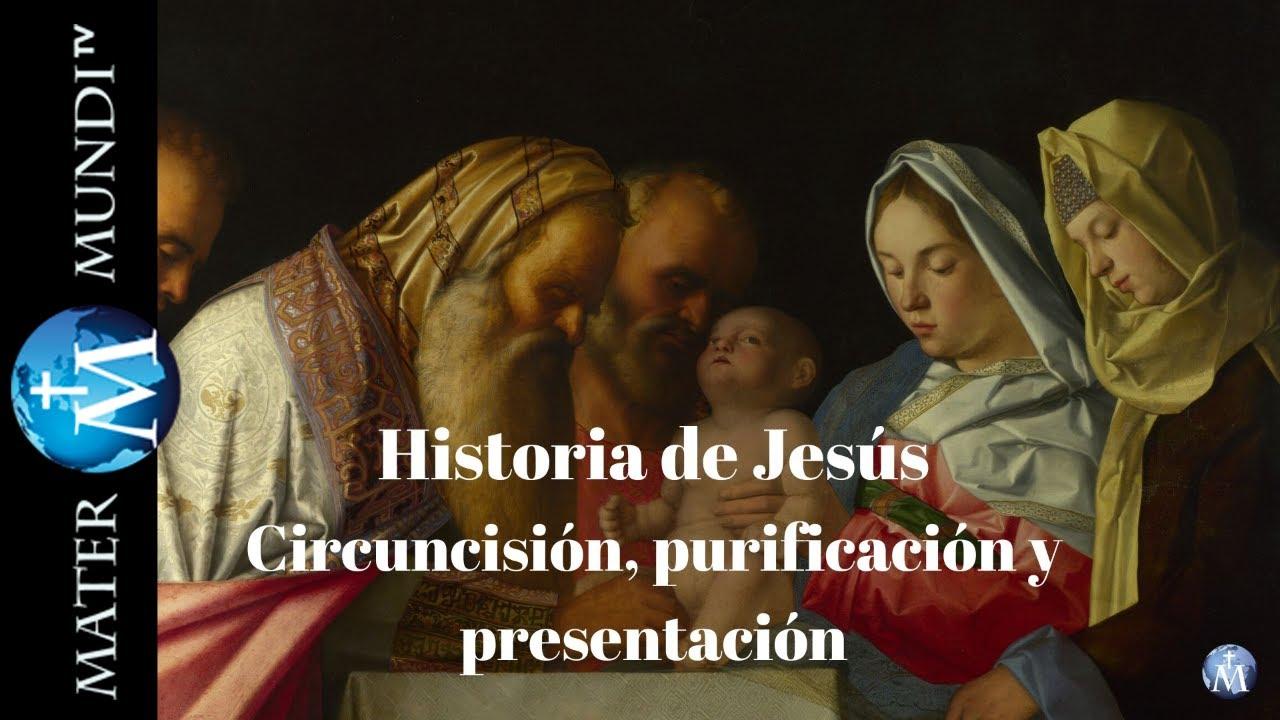 Cap.10 Historia de Jesús: Circuncisión, purificación y presentación