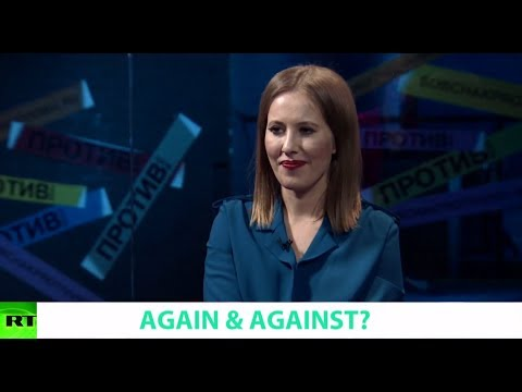 AGAIN & AGAINST? Ft. Ksenia Sobchak, candidate in Russia's 2018 presidential election